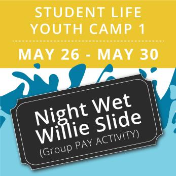 Student Life Youth Camp 1 -  Night Wet Willie (Group Activity)