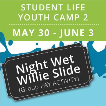 Student Life Youth Camp 2 -  Night Wet Willie (Group Activity)