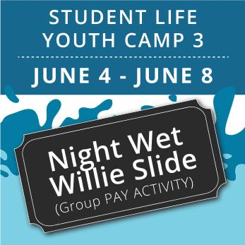Student Life Youth Camp 3 -  Night Wet Willie (Group Activity)