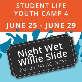 Student Life Youth Camp 4 -  Night Wet Willie (Group Activity)
