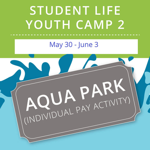 Student Life Youth Camp 2 -  Aqua Park