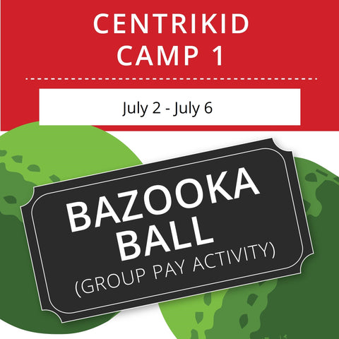CentriKid Camp 1 - Bazooka Ball (Group Activity)