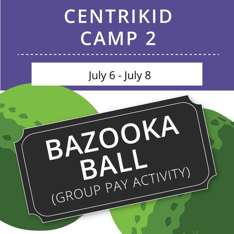 CentriKid Camp 2 - Bazooka Ball (Group Activity)