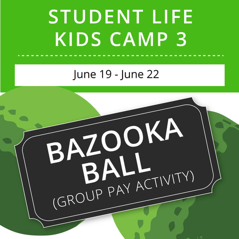 Student Life For Kids Camp 3 - Bazooka Ball (Group Activity)