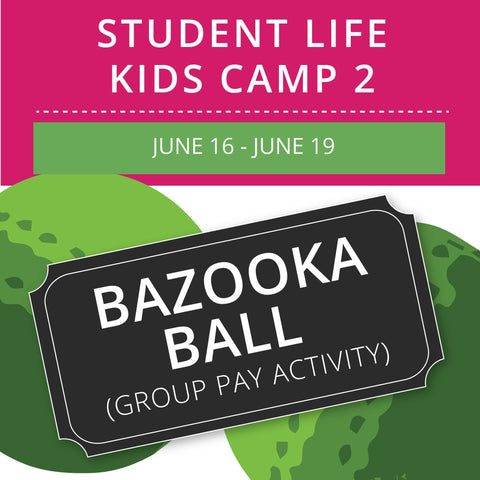 Student Life For Kids Camp 2 - Bazooka Ball (Group Activity)