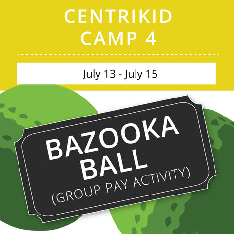 CentriKid Camp 4 - Bazooka Ball (Group Activity)