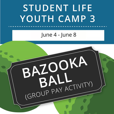 Student Life Youth Camp 3 - Bazooka Ball (Group Activity)