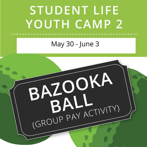 Student Life Youth Camp 2 - Bazooka Ball (Group Activity)