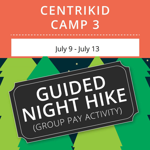 CentriKid Camp 3 - Guided Night Hike (Group Activity)