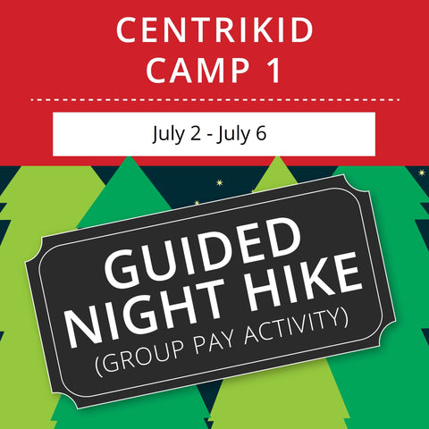 CentriKid Camp 1 - Guided Night Hike (Group Activity)