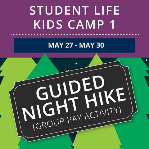 Student Life For Kids Camp 1 - Guided Night Hike (Group Activity)