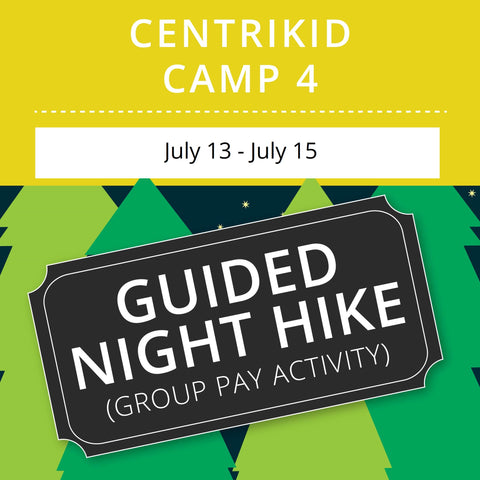 CentriKid Camp 4 - Guided Night Hike (Group Activity)