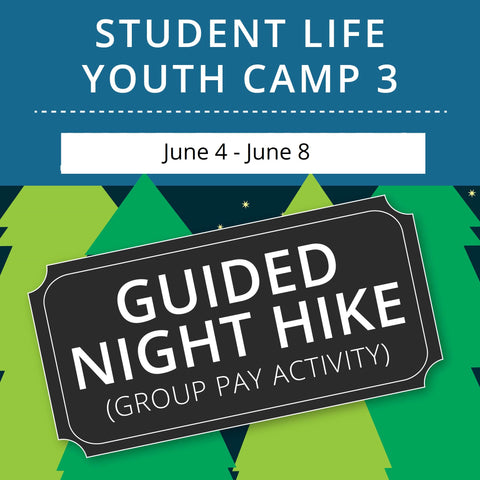 Student Life Youth Camp 3 - Guided Night Hike (Group Activity)