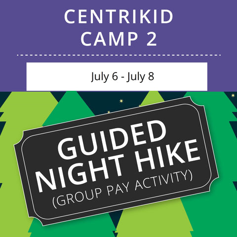 CentriKid Camp 2 - Guided Night Hike (Group Activity)