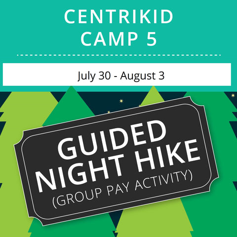 CentriKid Camp 5 - Guided Night Hike (Group Activity)