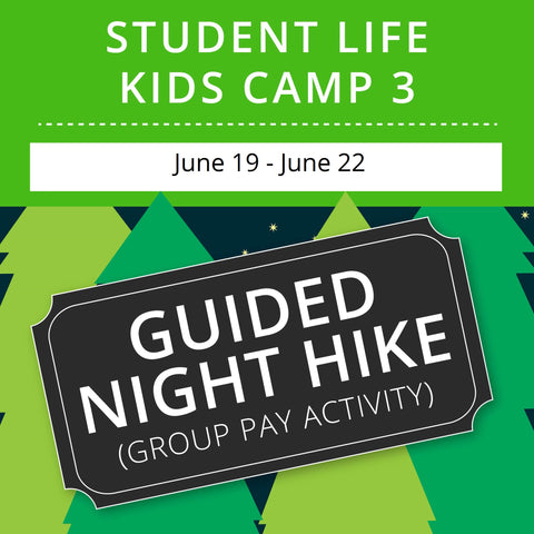 Student Life For Kids Camp 3 - Guided Night Hike (Group Activity)