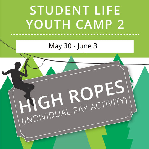 Student Life Youth Camp 2 - High Ropes