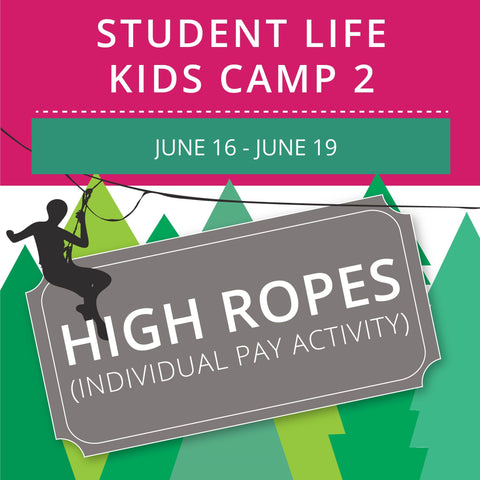 Student Life For Kids Camp 2 - High Ropes