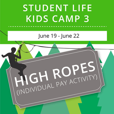 Student Life For Kids Camp 3 - High Ropes