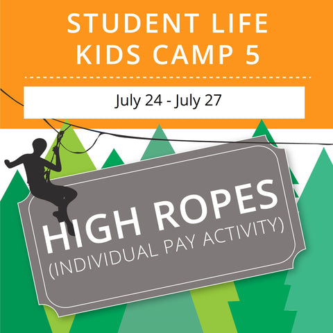 Student Life For Kids Camp 5 - High Ropes