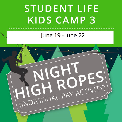 Student Life For Kids Camp 3 - Night High Ropes
