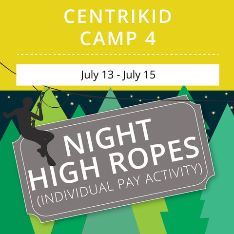 CentriKid Camp 4 - Night High Ropes