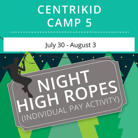 CentriKid Camp 5 - Night High Ropes