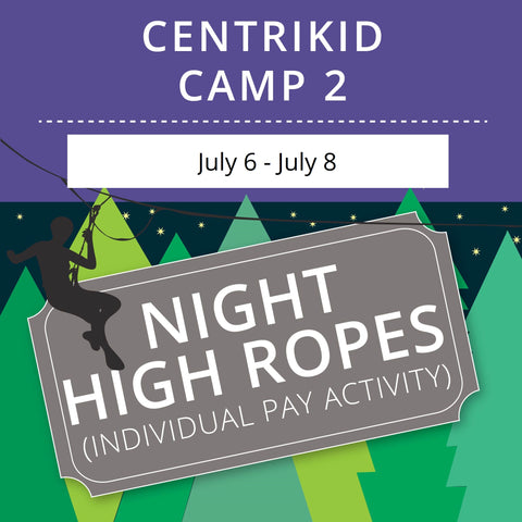 CentriKid Camp 2 - Night High Ropes