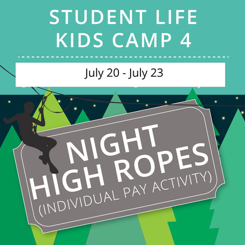 Student Life For Kids Camp 4 - Night High Ropes