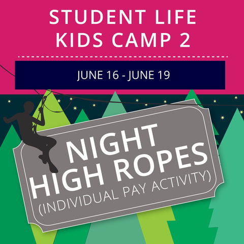 Student Life For Kids Camp 2 - Night High Ropes