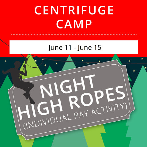 CentriFuge Camp - Night High Ropes