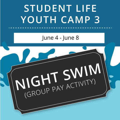 Student Life Youth Camp 3 -  Night Swim (Group Activity)