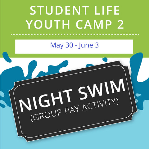 Student Life Youth Camp 2 -  Night Swim (Group Activity)