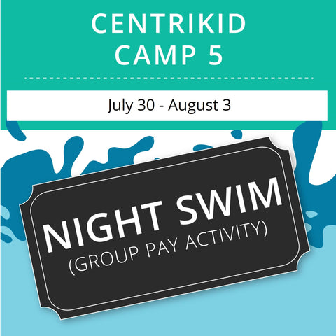 CentriKid Camp 5 -  Night Swim (Group Activity)
