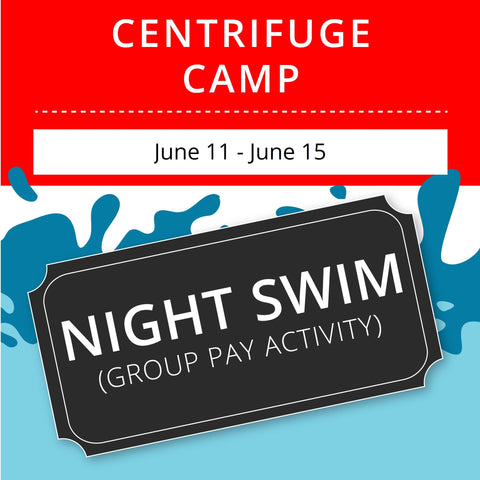CentriFuge Camp -  Night Swim (Group Activity)