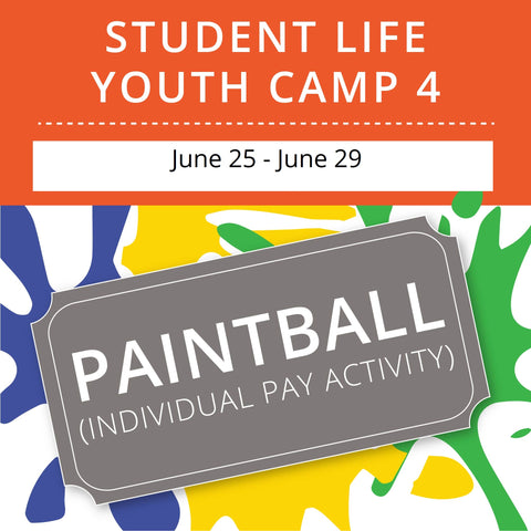 Student Life Youth Camp 4 - Paintball