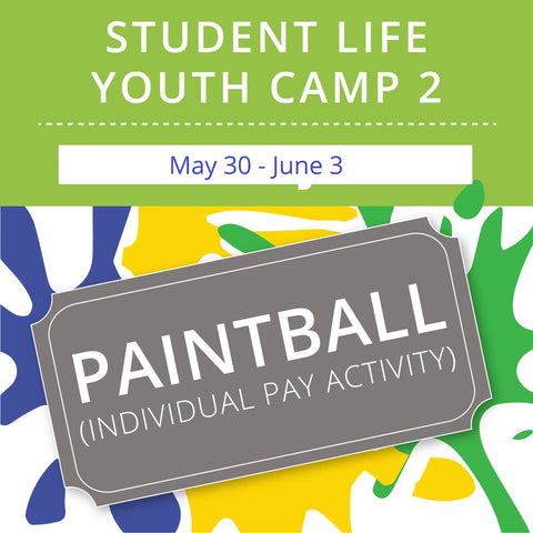 Student Life Youth Camp 2 - Paintball