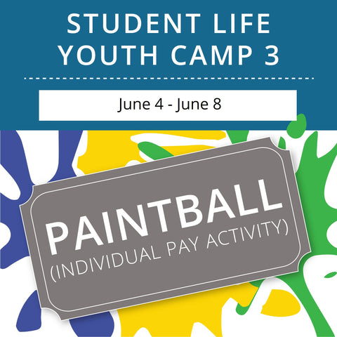 Student Life Youth Camp 3 - Paintball
