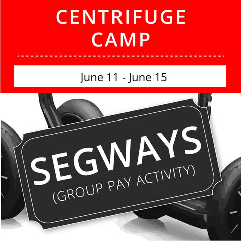 CentriFuge Camp - Segways (Group Activity)