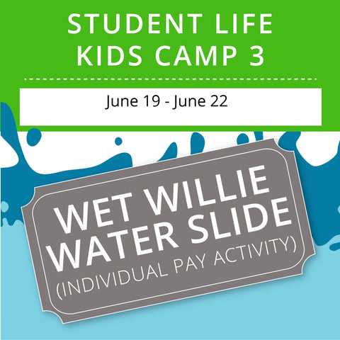 Student Life For Kids Camp 3 -  Wet Willie