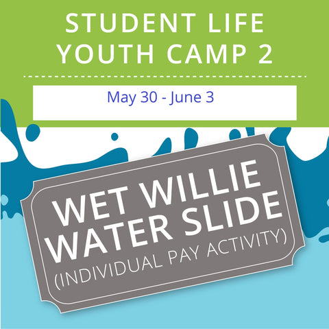 Student Life Youth Camp 2 -  Wet Willie