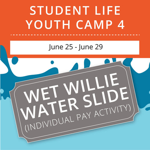 Student Life Youth Camp 4 -  Wet Willie