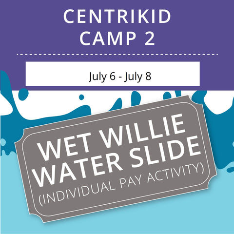 CentriKid Camp 2 -  Wet Willie