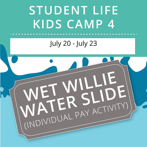 Mission 3: Student Life For Kids Camp 4 -  Wet Willie