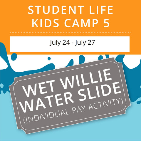 Student Life For Kids Camp 5 -  Wet Willie