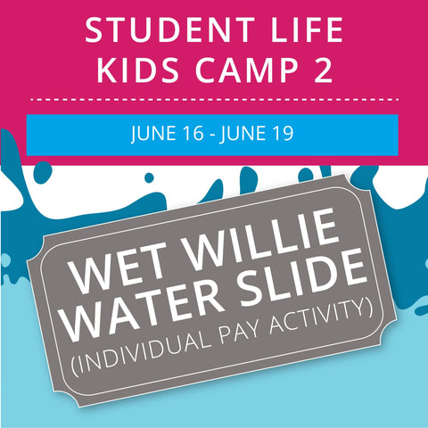 Student Life For Kids Camp 2 -  Wet Willie
