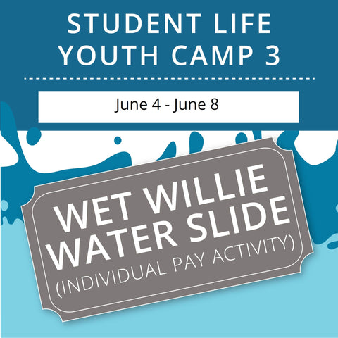 Student Life Youth Camp 3 -  Wet Willie