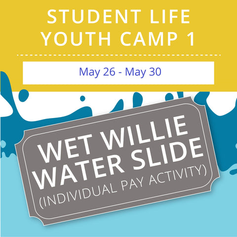 Student Life Youth Camp 1 -  Wet Willie