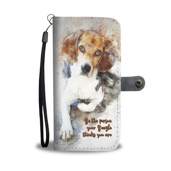 Be the Person Your Beagle Thinks You Are - Wallet Phone Case