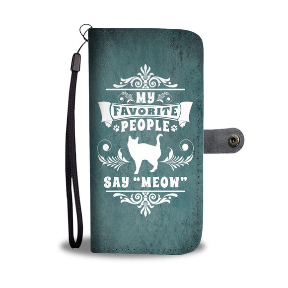 My Favorite People Say Meow - Wallet Phone Case
